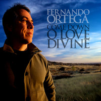 Fernando Ortega - Come Down O Love Divine