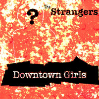 The Strangers - Downtown Girls