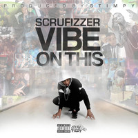 Scrufizzer - Vibe on This