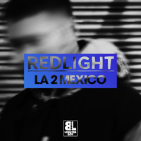 RedLight - LA 2 Mexico
