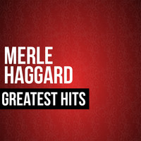 Merle Haggard - Merle Haggard Greatest Hits Remembered (Special Edition)