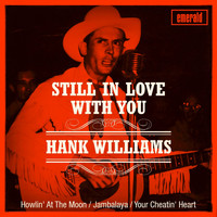 Hank Williams - Still in Love with You