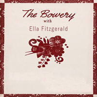Ella Fitzgerald - The Bowery With