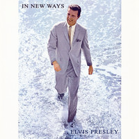 Elvis Presley - In New Ways