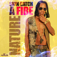 Nature - Skin Catch A Fire - Single