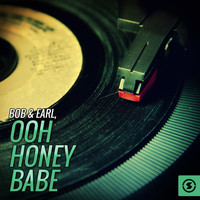 Bob & Earl - Ooh Honey Babe