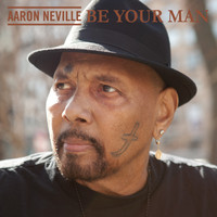 Aaron Neville - Be Your Man