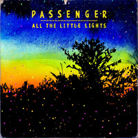 Passenger - All the Little Lights (Deluxe Version [Explicit])