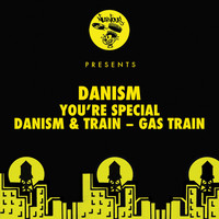Danism - You're Special / Gas Train
