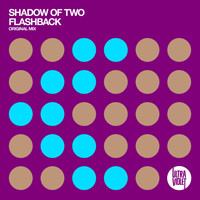 Shadow Of Two - Flashback