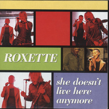 Roxette - She Doesn't Live Here Anymore