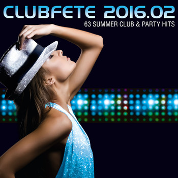 Various Artists - Clubfete 2016.02 - 63 Summer Club & Party Hits (Explicit)