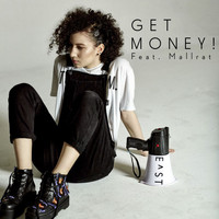E^ST - Get Money! (feat. Mallrat) (Explicit)
