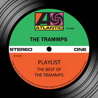 The Trammps - Playlist: The Best Of The Trammps