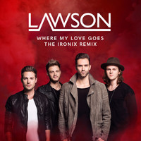 Lawson - Where My Love Goes (The Ironix Remix)