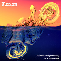 Mason - Fashion Killa (Papapapa)