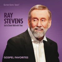 Ray Stevens - Just A Closer Walk With Thee: Gospel Favorites