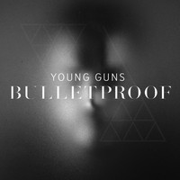 Young Guns - Bulletproof