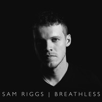 Sam Riggs - Breathless