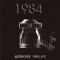 Anthony Phillips - 1984: Remastered & Expanded Edition