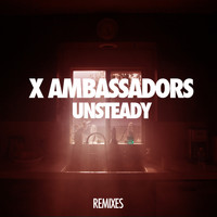X Ambassadors - Unsteady (Lakechild Remixes)