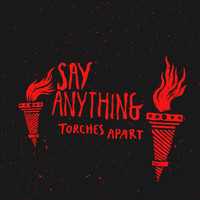 Say Anything - Torches Apart
