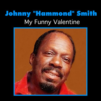 "Johnny ""Hammond"" Smith - My Funny Valentine"