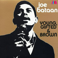 Joe Bataan - Young, Gifted & Brown