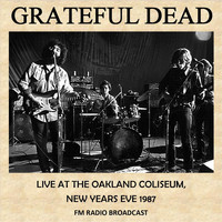 Grateful Dead - Live at the Oakland Coliseum, New Years Eve, 1987 (Fm Radio Broadcast)