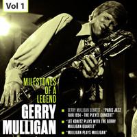 Gerry Mulligan - Milestones of a Legend - Gerry Mulligan, Vol. 1