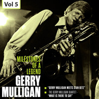 Gerry Mulligan - Milestones of a Legend - Gerry Mulligan, Vol. 5