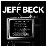 Jeff Beck - Live in the Dark