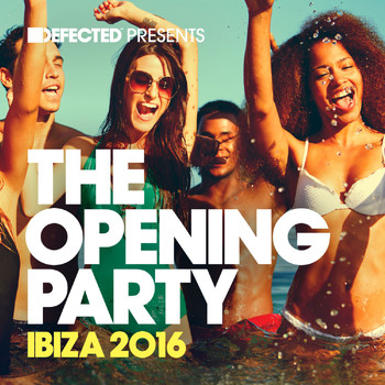 Various Artists - Defected Presents the Opening Party Ibiza 2016