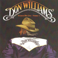 Don Williams - Greatest Hits Live - Volume 1