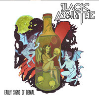 Black Absinthe - Early Signs of Denial (Explicit)