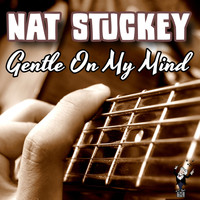 Nat Stuckey - Gentle on My Mind