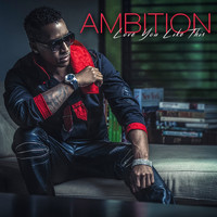 Ambition - Love You Like This
