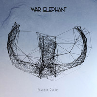 War Elephant - Fevered Sleep