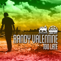 Randy Valentine - Too Late - Single