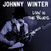 Johnny Winter - Johnny Winter Livin' In The Blues