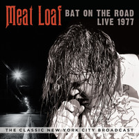 Meat Loaf - Bat on the Road: Live 1977