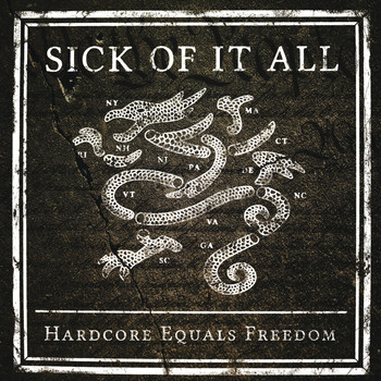 Sick Of It All - Hardcore Equals Freedom
