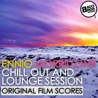 Ennio Morricone - Ennio Morricone Chill Out and Lounge Session (Original Film Scores)