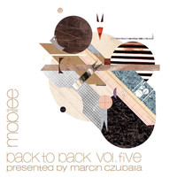 Marcin Czubala - Mobilee Back to Back Vol. 5 - Presented By Marcin Czubala