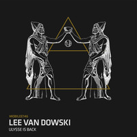 Lee Van Dowski - Ulysse Is Back