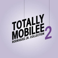 Rodriguez Jr. - Totally Mobilee - Rodriguez Jr. Collection, Vol. 2