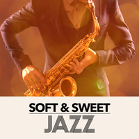 Soft Jazz Music - Soft & Sweet Jazz