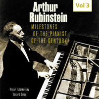 Arthur Rubinstein - Milestones of the Pianist of the Century, Vol. 3