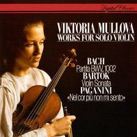 Viktoria Mullova - Works For Solo Violin: J.S. Bach: Partita No. 1 / Bartók: Sonata For Solo Violin / Paganini: Introduction & Variations