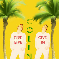 Colin - Give, Give, Give In